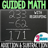 Guided Math Addition & Subtraction (WITH Regrouping)  - Grade 2