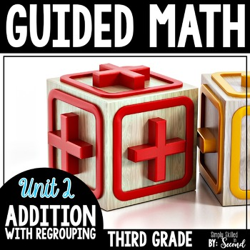 Guided Math Addition with Regrouping - Grade 3