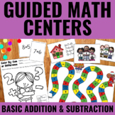Guided Math Centers: Basic Addition and Subtraction