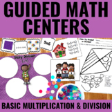 Guided Math Centers: Basic Multiplication and Division