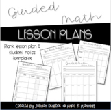 Guided Math Blank Lesson Plan & Student Notes Templates