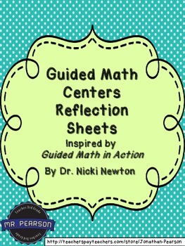Guided Math Centers Reflection Sheets - Inspired by Dr. Nicki Newton