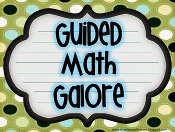 Guided Math Galore!