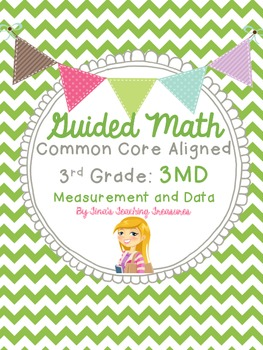 Guided Math Grade 3 Common Core 3MD Measurement and Data M