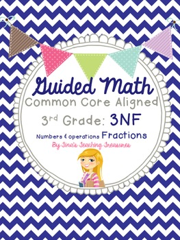 Guided Math Grade 3 Common Core 3NF Fractions