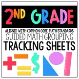 Guided Math Grouping Tracking Sheets: Aligned with 2nd Grade Common Core Math