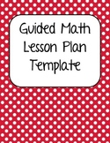 Guided Math Lesson Plan Template