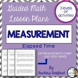 Guided Math Lesson Plans for Measurement: Elapsed Time