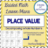 Guided Math Lesson Plans for Place Value: Decomposing Whol