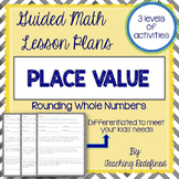 Guided Math Lesson Plans for Place Value: Rounding Whole Numbers
