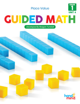Guided Math Lessons: First Grade Unit 4 Place Value