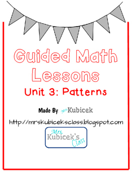 Guided Math Lessons Unit 3: Patterns