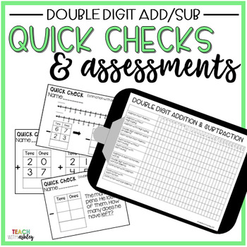 Guided Math Quick Checks & Assessments Double Digit Addition & Subtraction