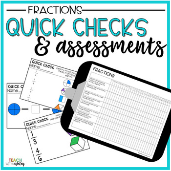 Guided Math Quick Checks & Assessments Fractions