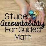 Guided Math: Student Accountability