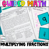 Fifth Grade *Guided Math* - Unit 7 Multiplying Fractions