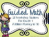 Guided Math Workshop Stations- Gr. 1 Addition Fluency to 10