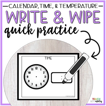 Guided Math Write & Wipe Time, Temperature, & Calendar
