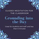 Guided Meditation for Students or Staff: Grounding into the Day