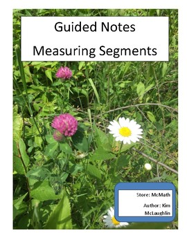 Guided Notes: Measuring Segments