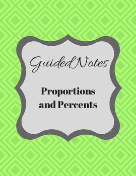 Guided Notes- Proportions & Percents