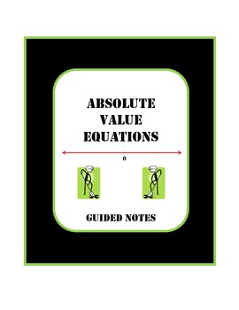 Algebra Guided Notes Solving Absolute Value Equations
