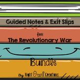 Guided Notes and Exit Slips-The Revolutionary War BUNDLE