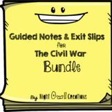 Guided Notes and Exit Slips-The Civil War BUNDLE