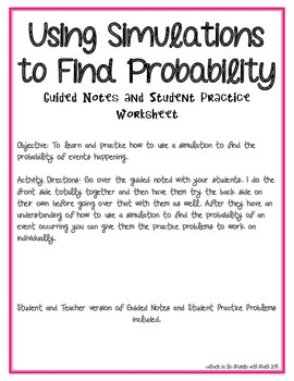 Using a Simulation to find Probability Guided Notes and Practice Problems