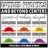 Guided Phonics + Beyond SCIENCE OF READING BASED ALIGNED CENTERS GROWING BUNDLE