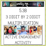 Guided Practice 3 Digit x 2 Digit Multiplication 5.3B