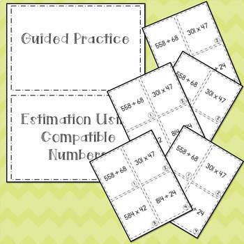 Guided Practice Estimation Using Compatible Numbers 5.3A