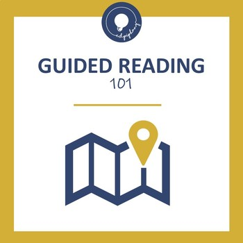 Guided Reading 101 - 2 Hour Training