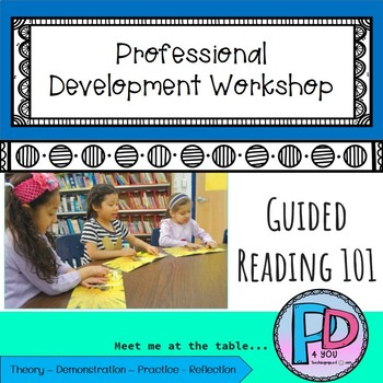 Guided Reading 101 PD4U Professional Development Workshop