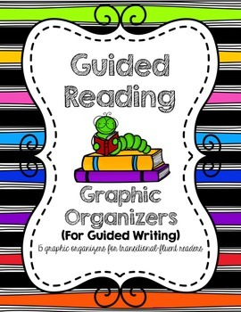 Guided Reading: 15 Graphic Organizers to use during Guided