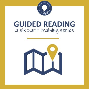 Guided Reading 6-Part Training Series