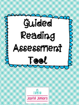 Guided Reading Assessment Tool!