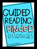 Guided Reading Binder Essentials