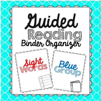 Guided Reading Binder Organizer