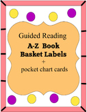 Guided Reading Book Basket Signs ( A-Z Basket Labels + Pocket Chart Cards)