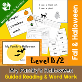 Guided Reading Book and Word Work Level B, My Family's Halloween