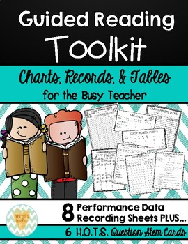 Guided Reading Toolkit: Tracking Charts, Records, Note-Taking, & Tables