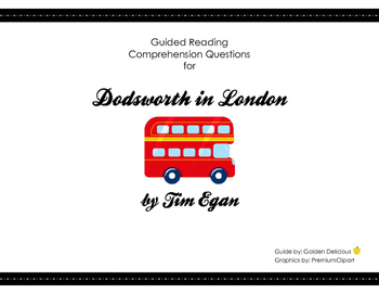 """Guided Reading Comprehension Questions for """"Dodsworth in London"""" by Tim Egan"""