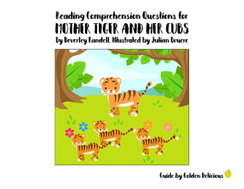 Guided Reading Comprehension Questions for Mother Tiger and Her Cubs