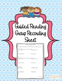 Guided Reading Group Recording Sheet