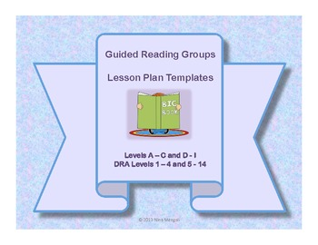 Guided Reading Groups Lesson Plan Templates DRA Levels 1-4 and 5-14 (Levels A-I)