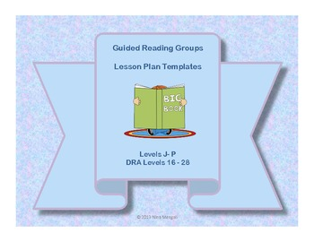 Guided Reading Groups Lesson Plan Templates DRA Levels 16-