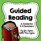 Guided Reading for Beginners: A Guide for Teachers   How to Teach Guided Reading