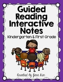 Guided Reading Interactive Notes: Kindergarten & First Grade