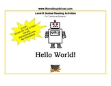 """Guided Reading, K- 1, Level B, """"Hello World!"""" Book for Tra"""